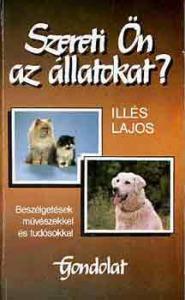 Illés Lajos: Szereti ön az állatokat?