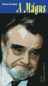 A mágus (Portré Gyurkovics Tiborról)