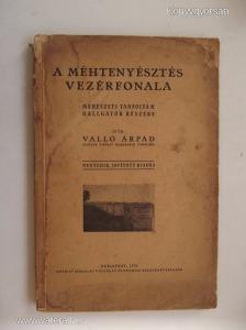 Valló Árpád: A méhtenyésztés vezérfonala (*711)