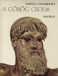 Vojtech Zamarovsky: A görög csoda