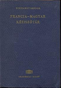 Eckhardt Sándor: Francia-magyar kéziszótár
