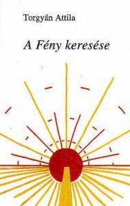 Torgyán Attila: A Fény keresése