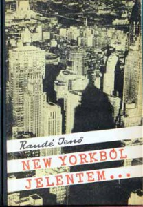 Randé Jenő: New Yorkból jelentem...