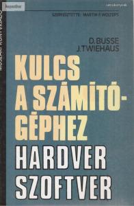 D. Busse - J. Twiehaus: Kulcs a számítógéphez hardver, szoftver