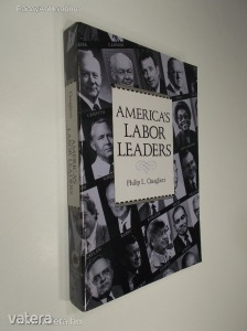 Philip L. Quaglieri: Americas Labor Leaders (*88)