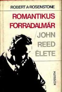 Romantikus forradalmár/John Reed élete