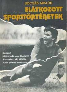 Bocsák Miklós: Elátkozott sporttörténetek
