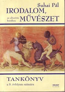 Irodalom, művészet az alteritás korában - Tankönyv a 9. évf. számára