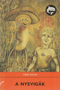 Tőke Péter A Nyevigák (1982)